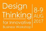 Design Thinking for innovative business workshop เปลี่ยนมุมคิด พลิกธุรกิจใหม่ด้วยแนวคิดเชิงนวัตกรรม
